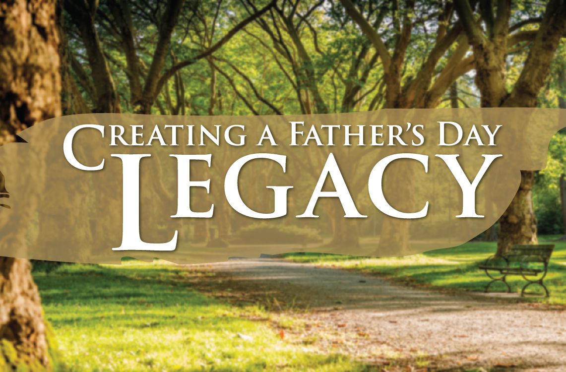 Here's to You, Dad: Creating a Father's Day Legacy