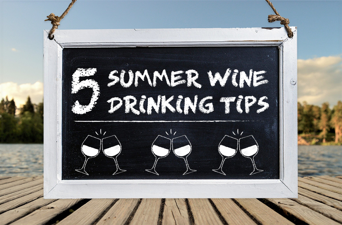 5 Summer Wine Drinking Tips