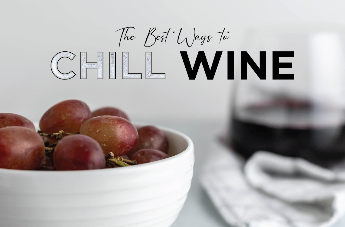 The Best Ways to Chill Wine