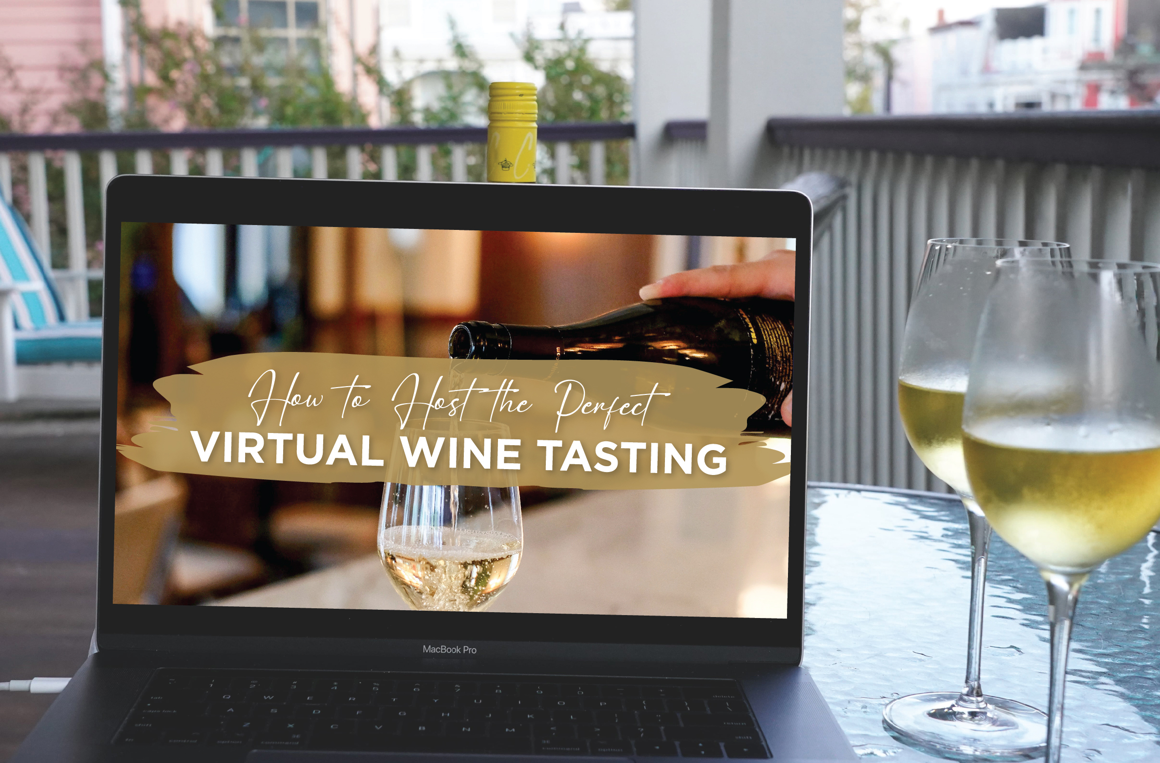How to host the perfect virtual wine tasting - Legacy in a Glass