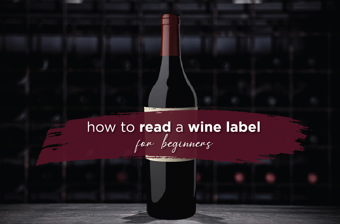 Legacy in a Glass: How to read a wine label for beginners