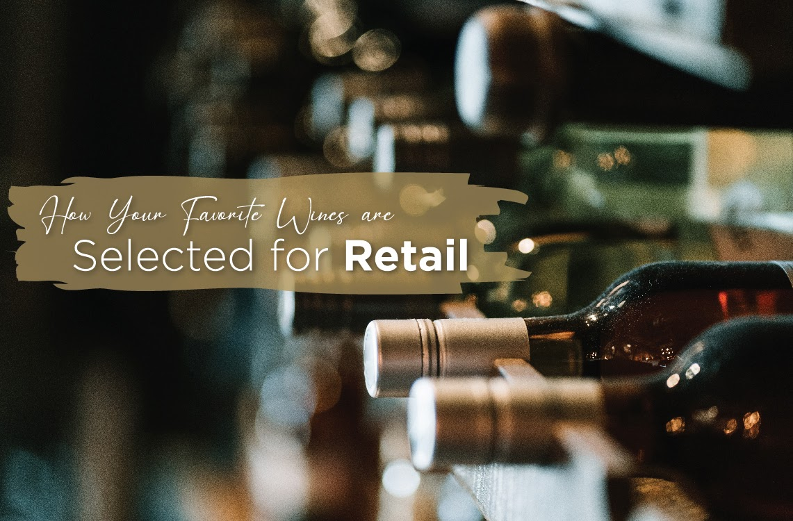 How Your Favorite Wines are Selected for Retail
