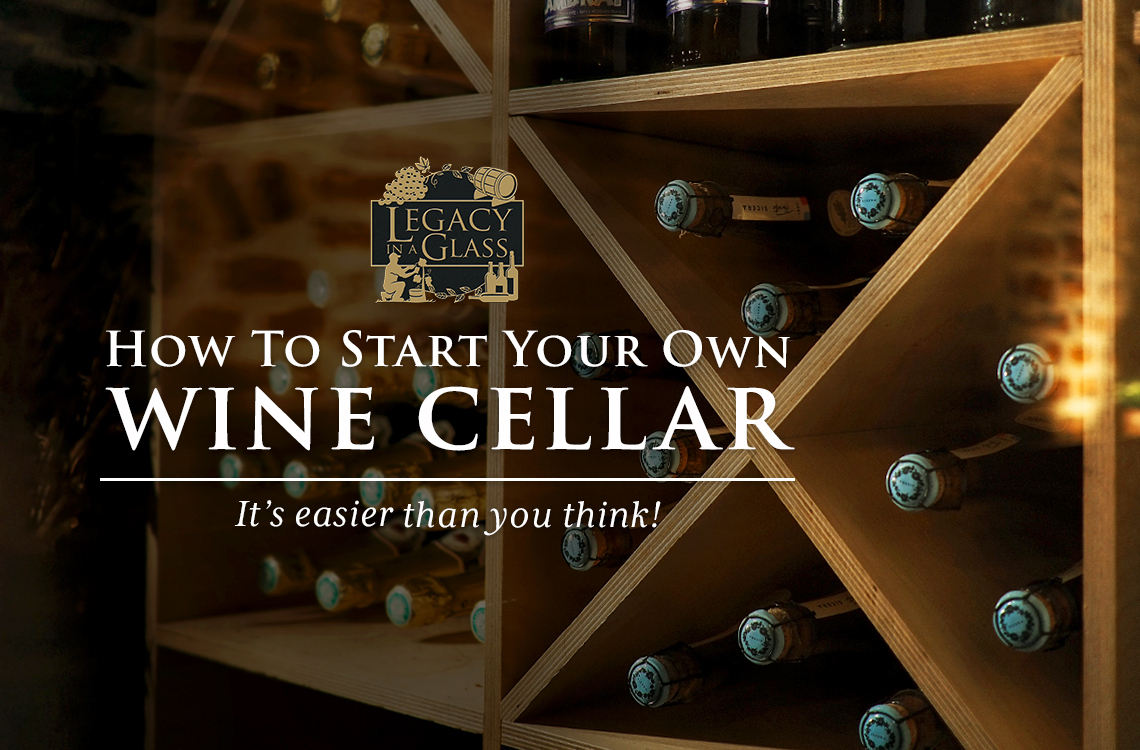 How to Start Your Own Wine Cellar – It's Easier Than You Think